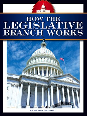 cover image of How the Legislative Branch Works